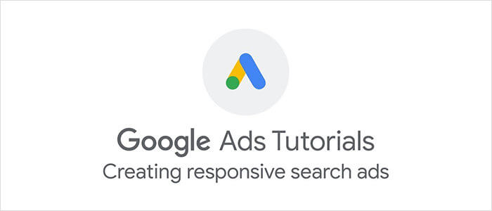 Google Ads Tutorial: Creating Responsive Search Ads