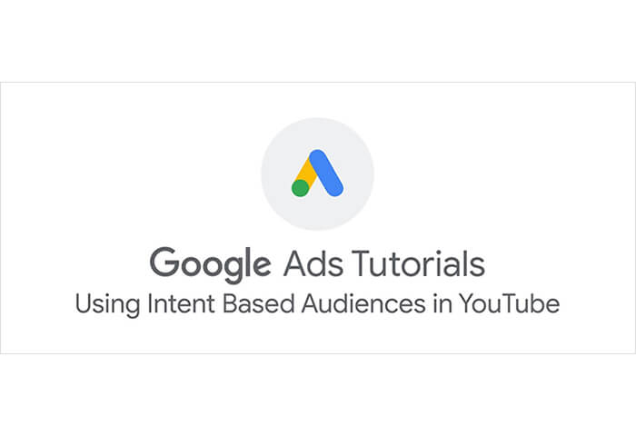 Google Ads: Using Intent-Based Audiences in Youtube